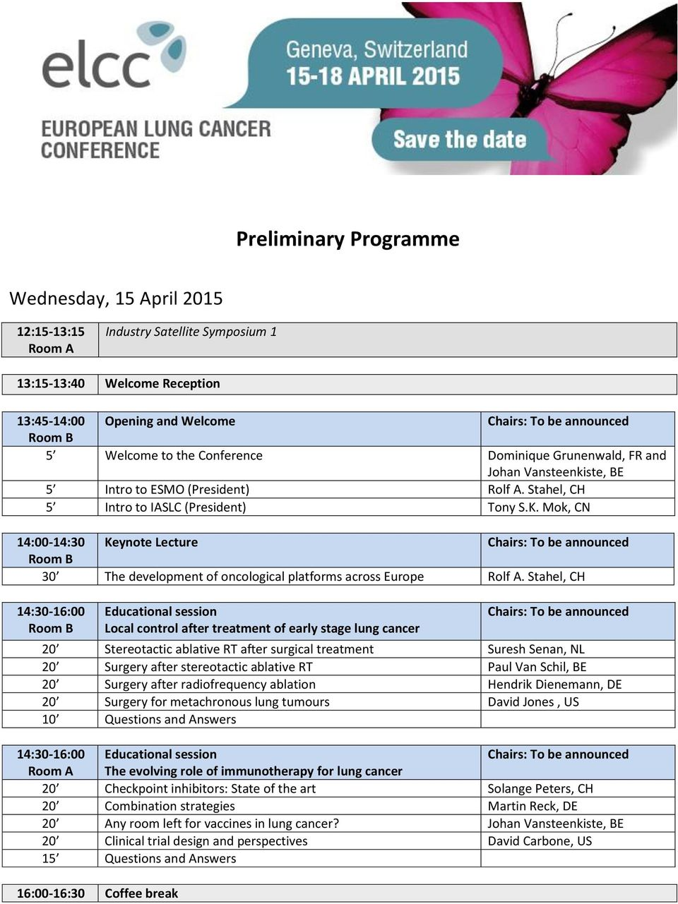 Mok, CN 14:00-14:30 Keynote Lecture 30 The development of oncological platforms across Europe Rolf A.