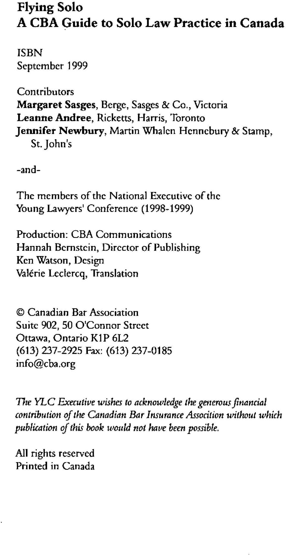 John's -and- The members ofthe National Executive ofthe Young Lawyers' Conference (1998-1999) Production : CBA Communications Hannah Bernstein, Director ofpublishing Ken Watson, Design Val6rie