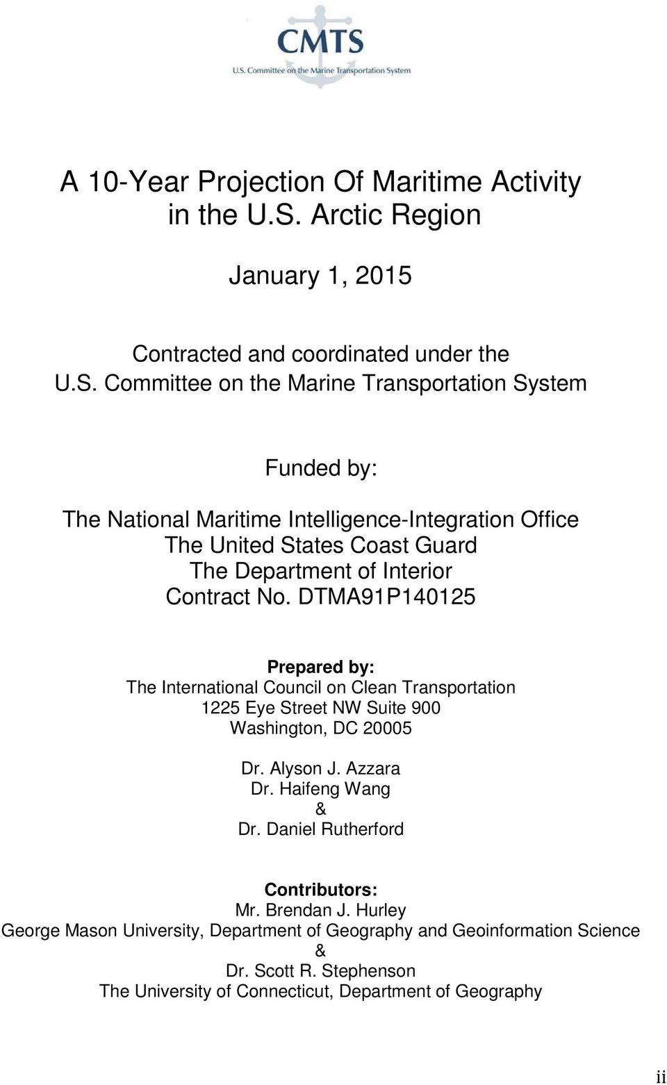 Committee on the Marine Transportation System Funded by: The National Maritime Intelligence-Integration Office The United States Coast Guard The Department of Interior
