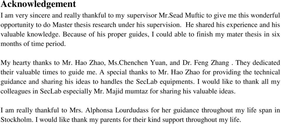 Chenchen Yuan, and Dr. Feng Zhang. They dedicated their valuable times to guide me. A special thanks to Mr.