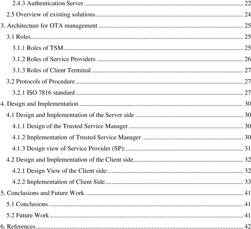 .. 30 4.1.2 Implementation of Trusted Service Manager... 30 4.1.3 Design view of Service Provider (SP):... 31 4.2 Design and Implementation of the Client side... 32 4.2.1 Design View of the Client side:.