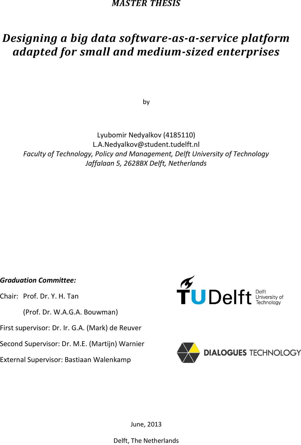 nl Faculty of Technology, Policy and Management, Delft University of Technology Jaffalaan 5, 2628BX Delft, Netherlands Graduation