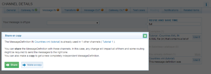 When you are in the section, and you reuse a MessageDefinition that is already used in other channels, you will have the choice to share the MessageDefinition, or to make a copy. Figure 4.32.