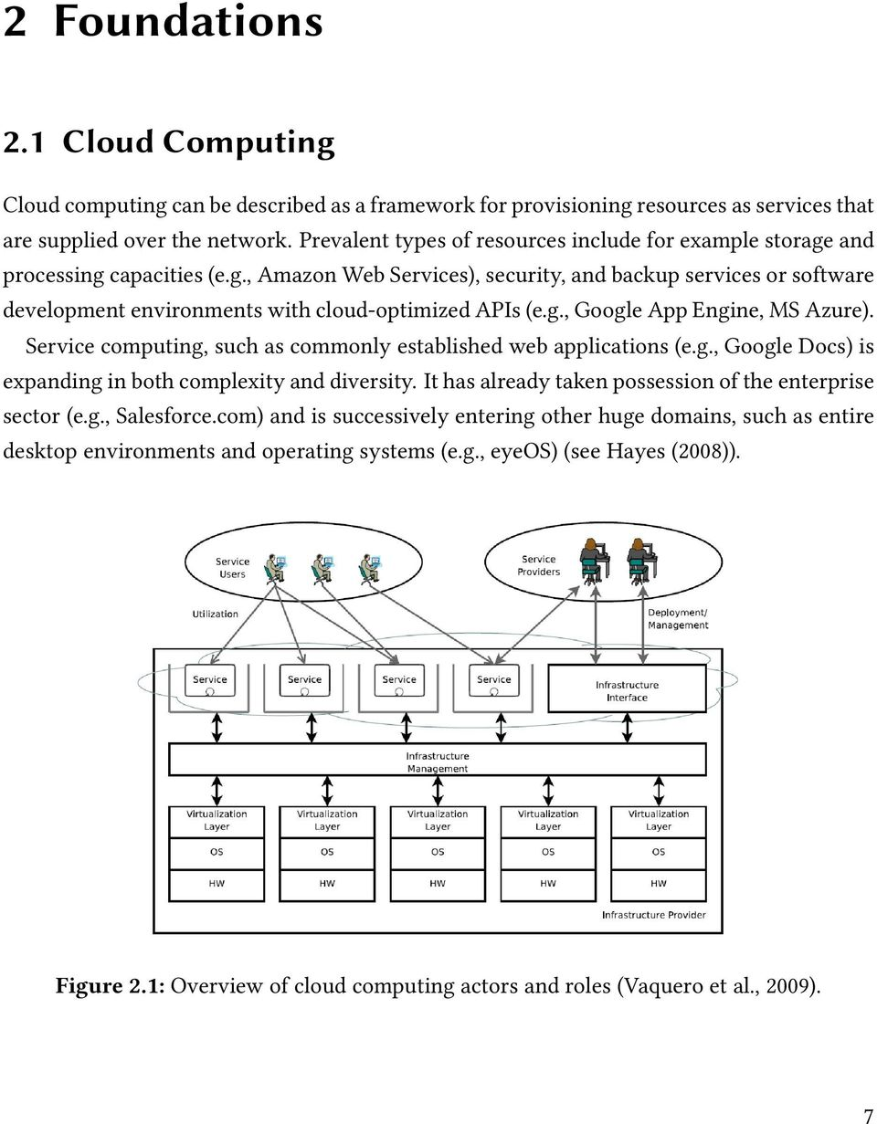 g., Google App Engine, MS Azure). Service computing, such as commonly established web applications (e.g., Google Docs) is expanding in both complexity and diversity.