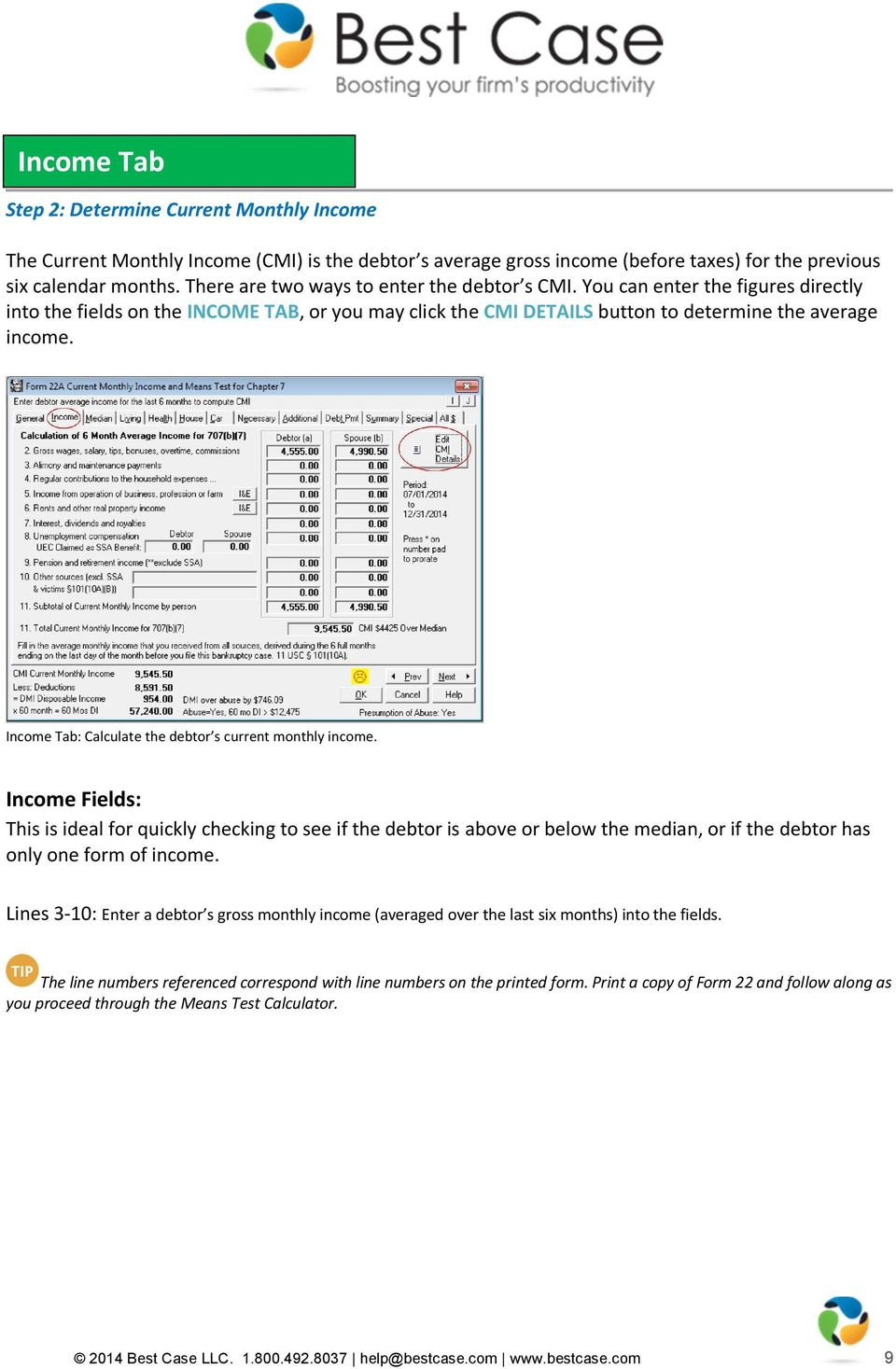 Income Tab: Calculate the debtor s current monthly income.