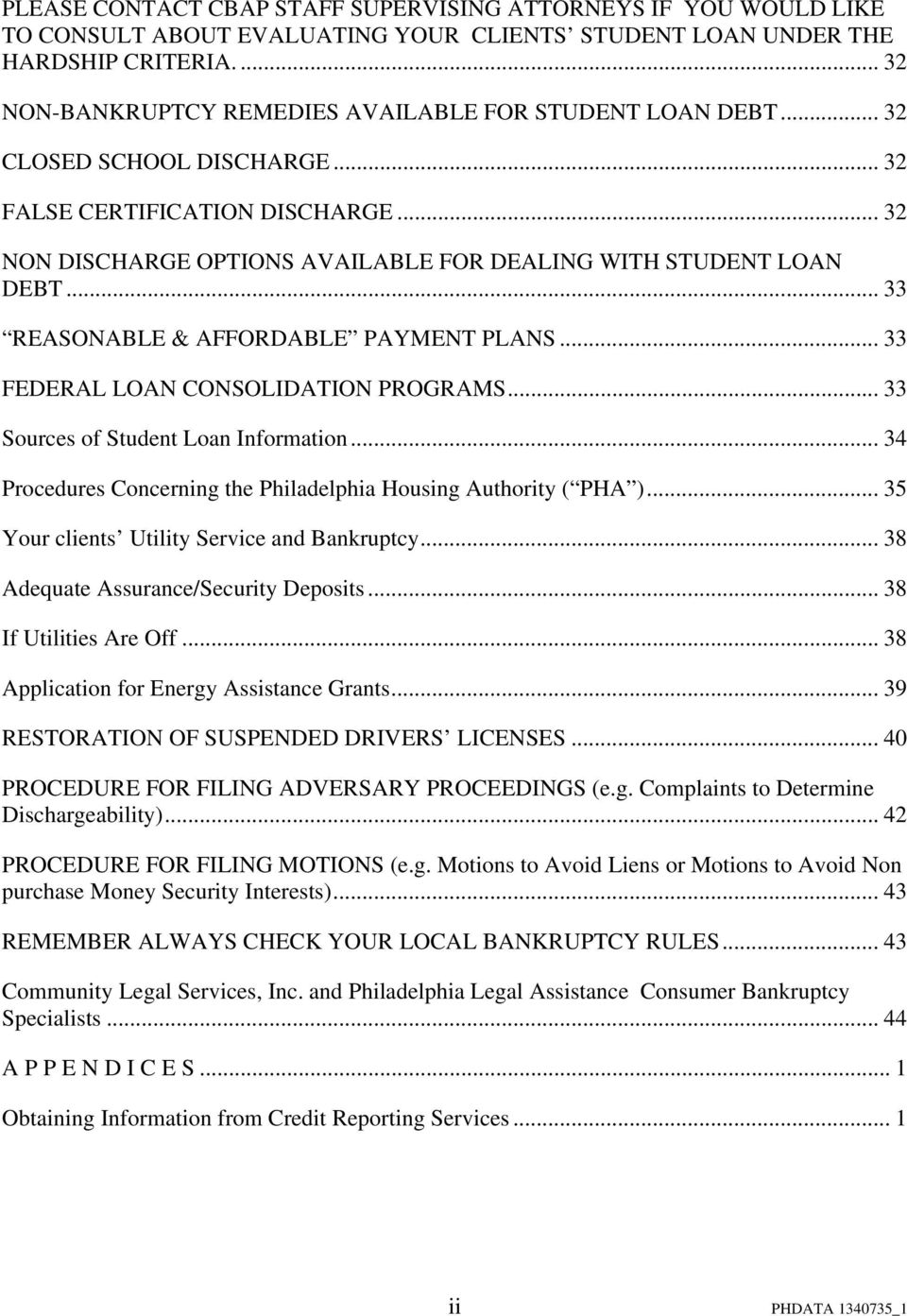 .. 33 REASONABLE & AFFORDABLE PAYMENT PLANS... 33 FEDERAL LOAN CONSOLIDATION PROGRAMS... 33 Sources of Student Loan Information... 34 Procedures Concerning the Philadelphia Housing Authority ( PHA ).