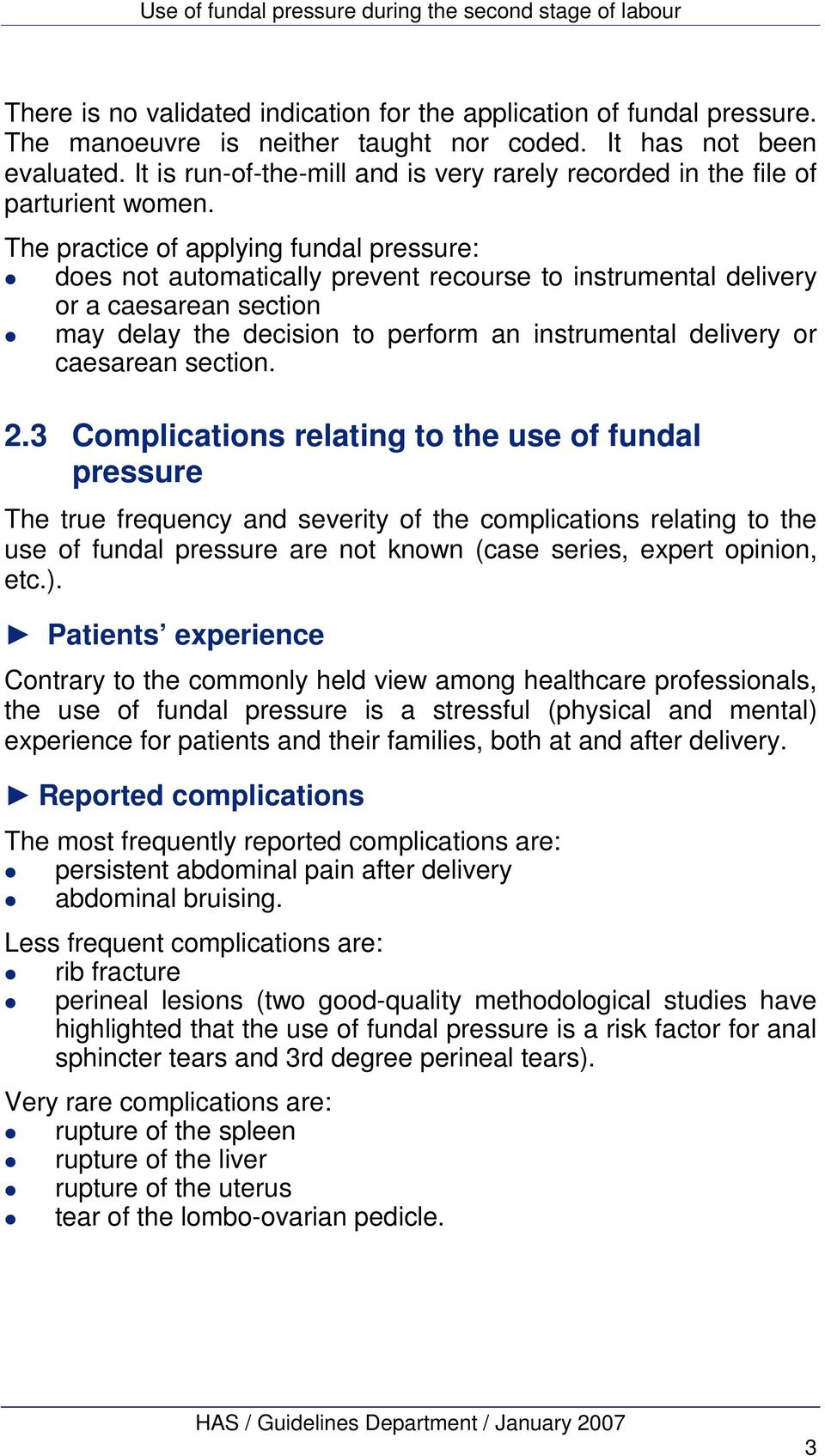 The practice of applying fundal pressure: does not automatically prevent recourse to instrumental delivery or a caesarean section may delay the decision to perform an instrumental delivery or