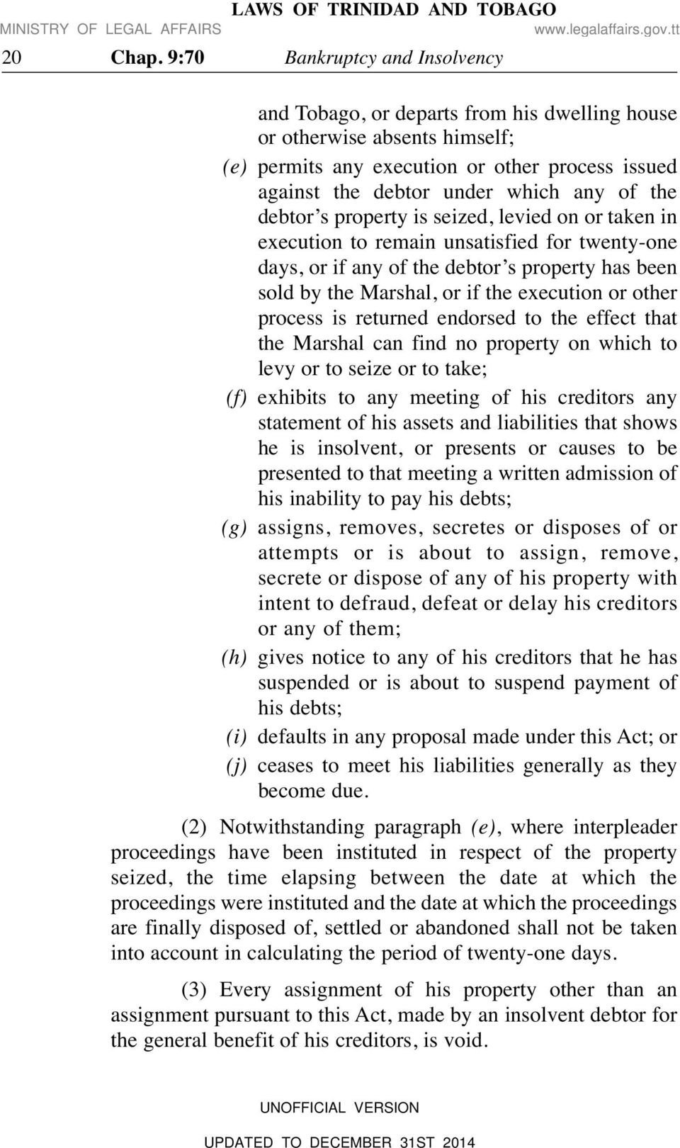 debtor s property is seized, levied on or taken in execution to remain unsatisfied for twenty-one days, or if any of the debtor s property has been sold by the Marshal, or if the execution or other
