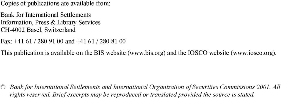 website (www.bis.org) and the IOSCO website (www.iosco.org). Bank for International Settlements and International Organization of Securities Commissions 2001.