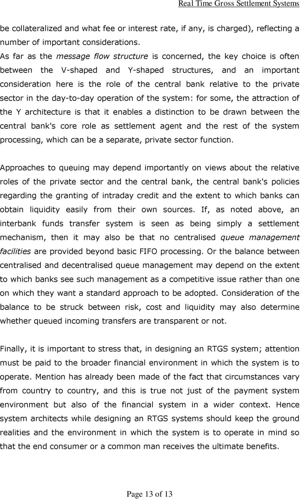 to the private sector in the day-to-day operation of the system: for some, the attraction of the Y architecture is that it enables a distinction to be drawn between the central bank's core role as