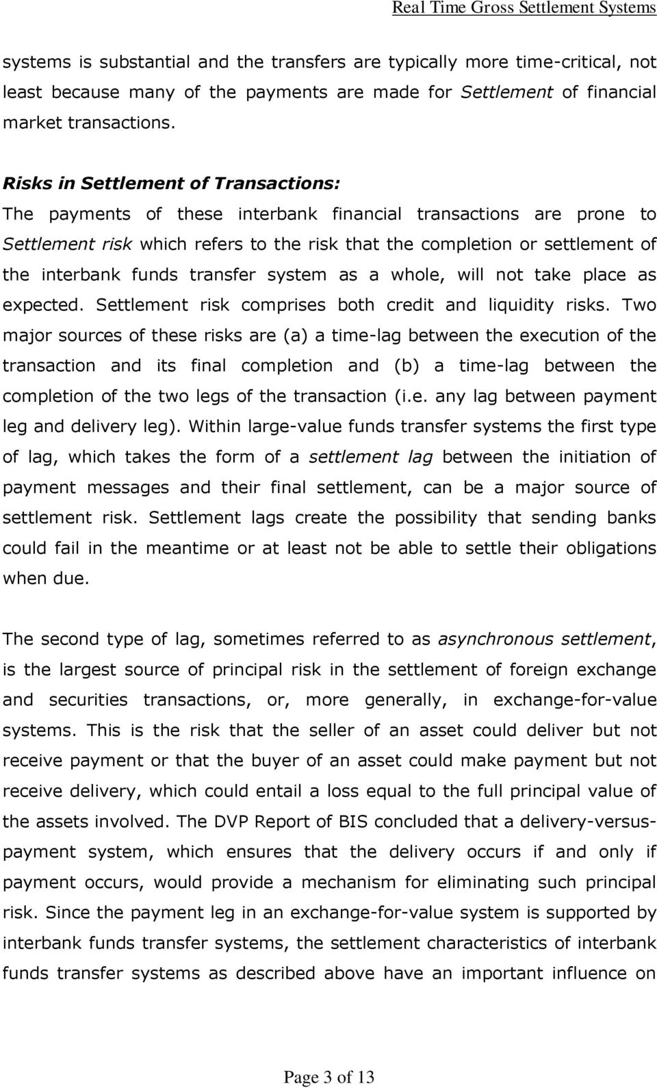 funds transfer system as a whole, will not take place as expected. Settlement risk comprises both credit and liquidity risks.