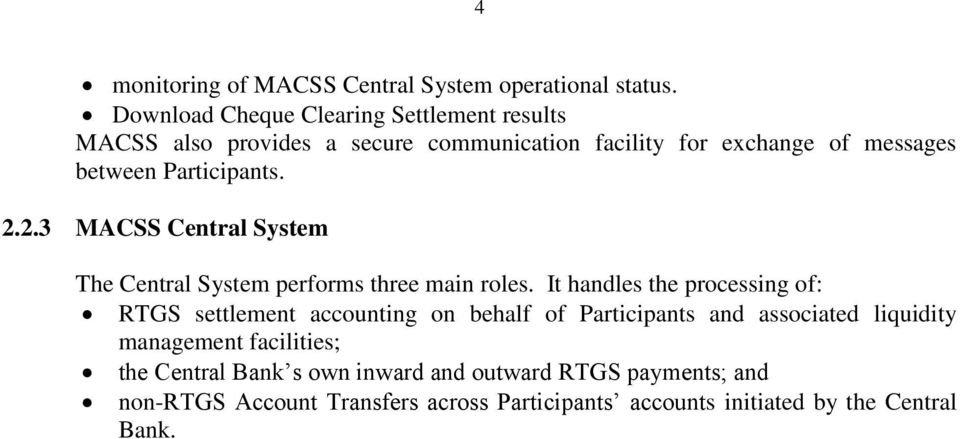 Participants. 2.2.3 MACSS Central System The Central System performs three main roles.