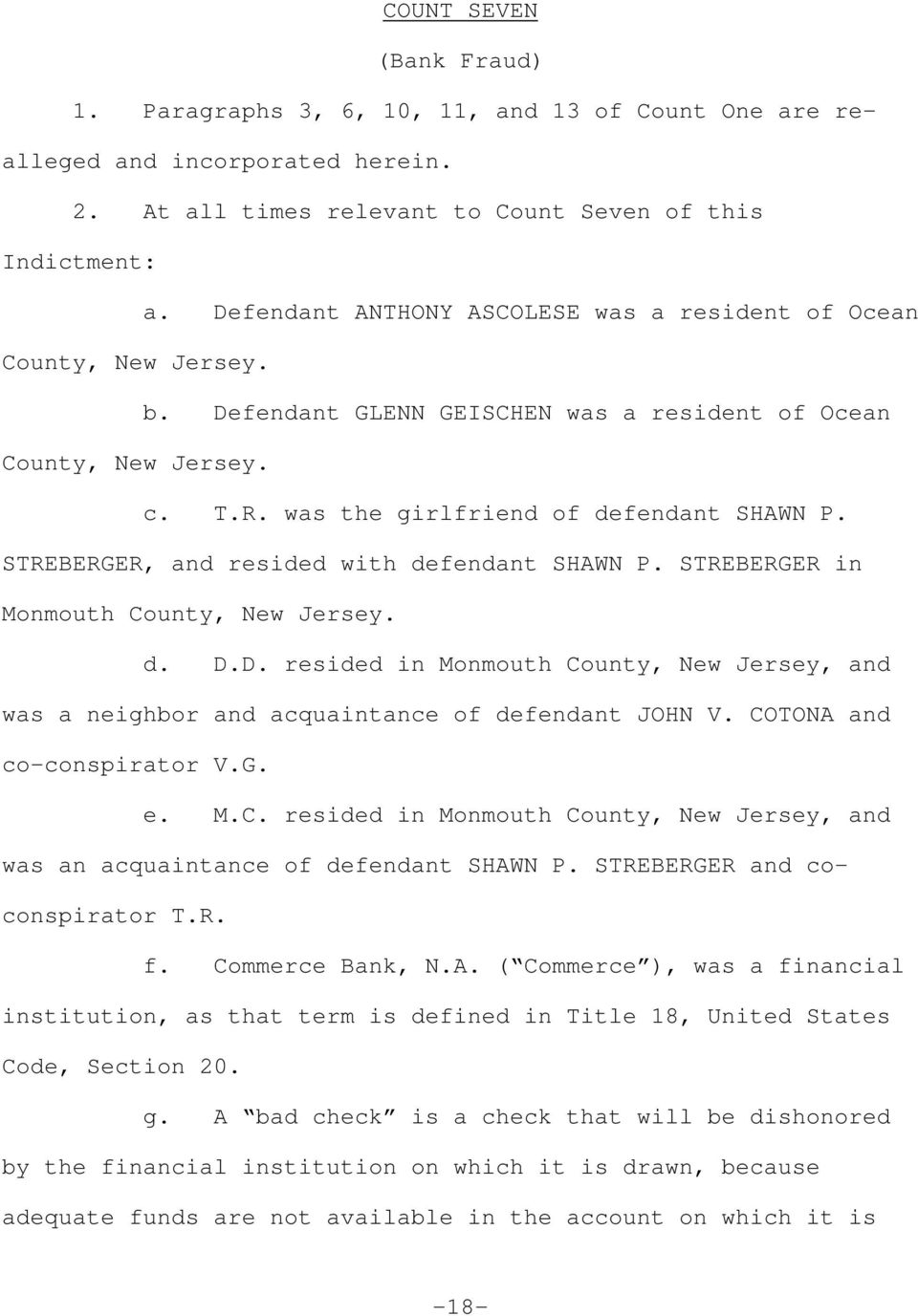 STREBERGER, and resided with defendant SHAWN P. STREBERGER in Monmouth County, New Jersey. d. D.D. resided in Monmouth County, New Jersey, and was a neighbor and acquaintance of defendant JOHN V.