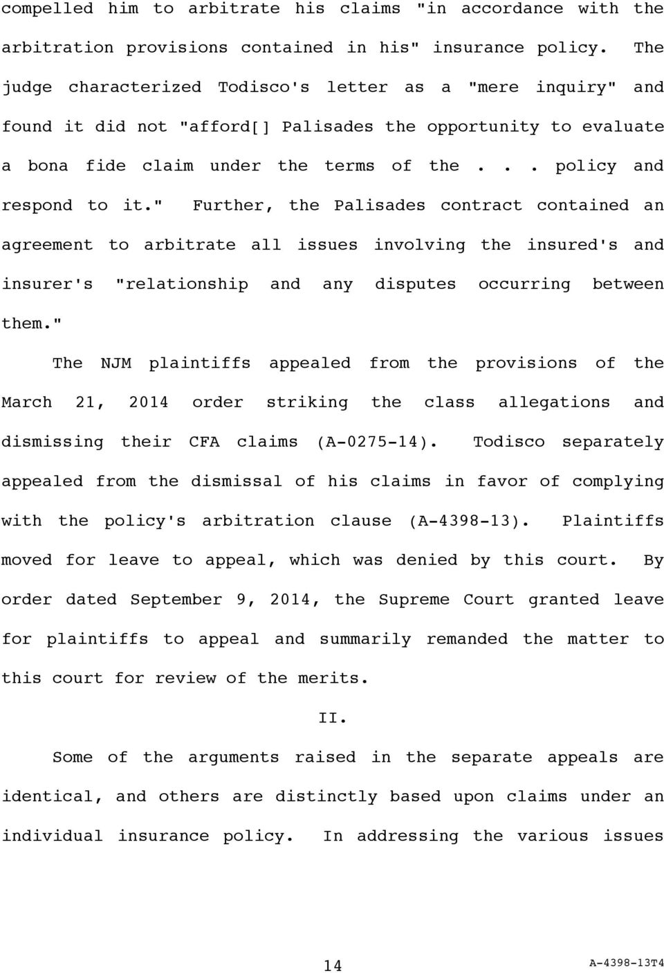 """ Further, the Palisades contract contained an agreement to arbitrate all issues involving the insured's and insurer's ""relationship and any disputes occurring between them."