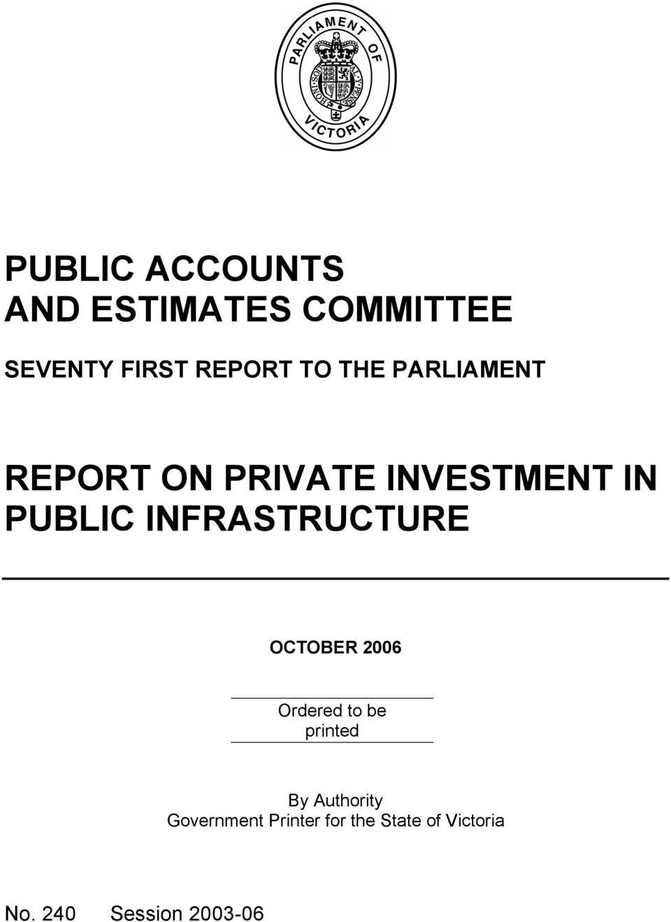 INFRASTRUCTURE OCTOBER 2006 Ordered to be printed By Authority