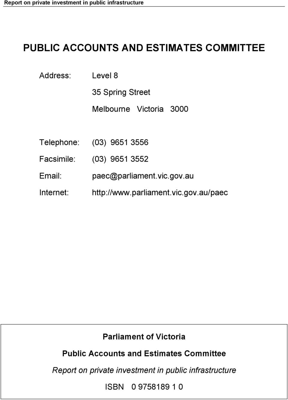 Email: Internet: paec@parliament.vic.gov.