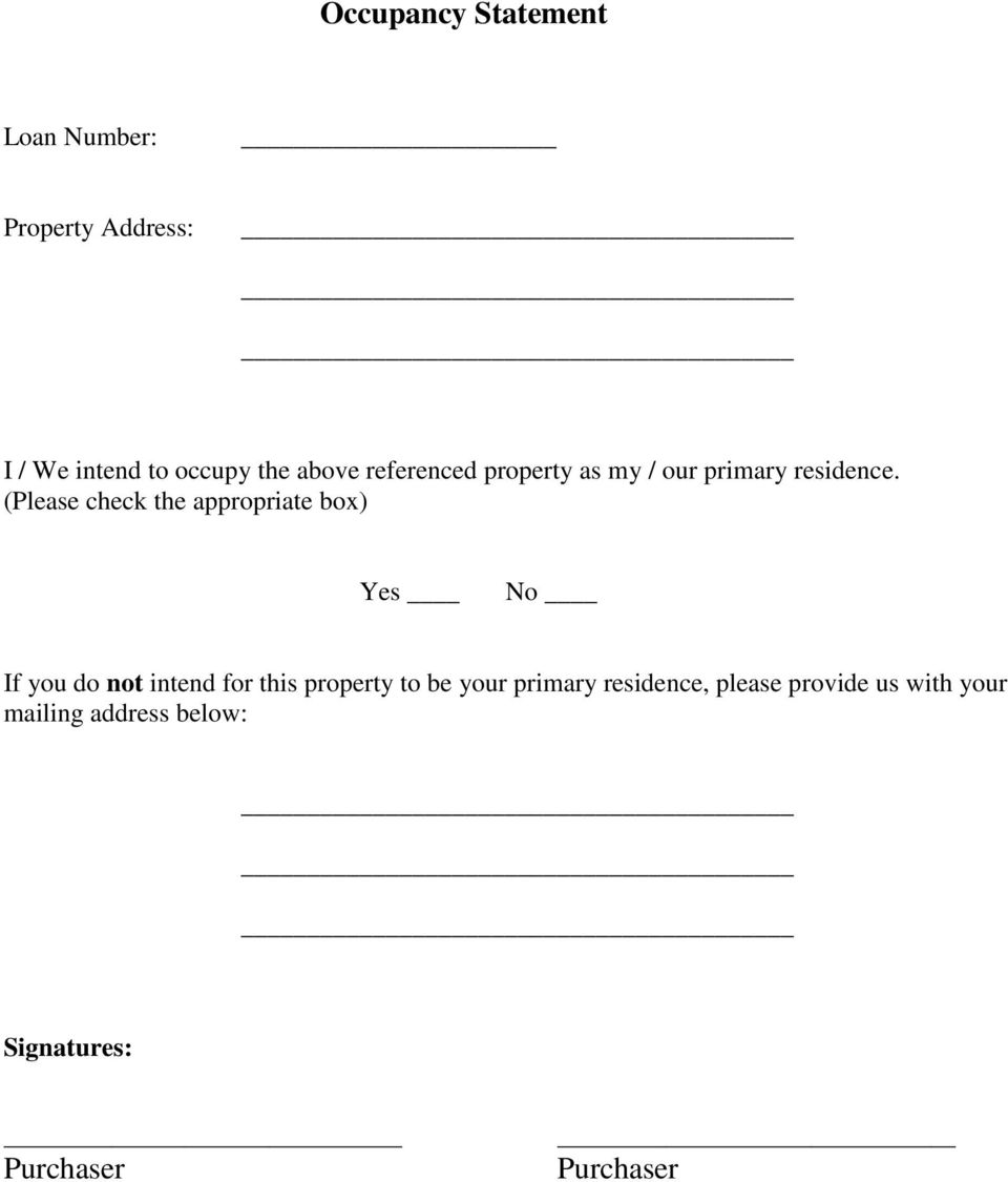 (Please check the appropriate box) Yes No If you do not intend for this property