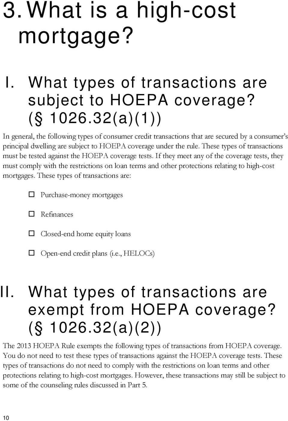These types of transactions must be tested against the HOEPA coverage tests.