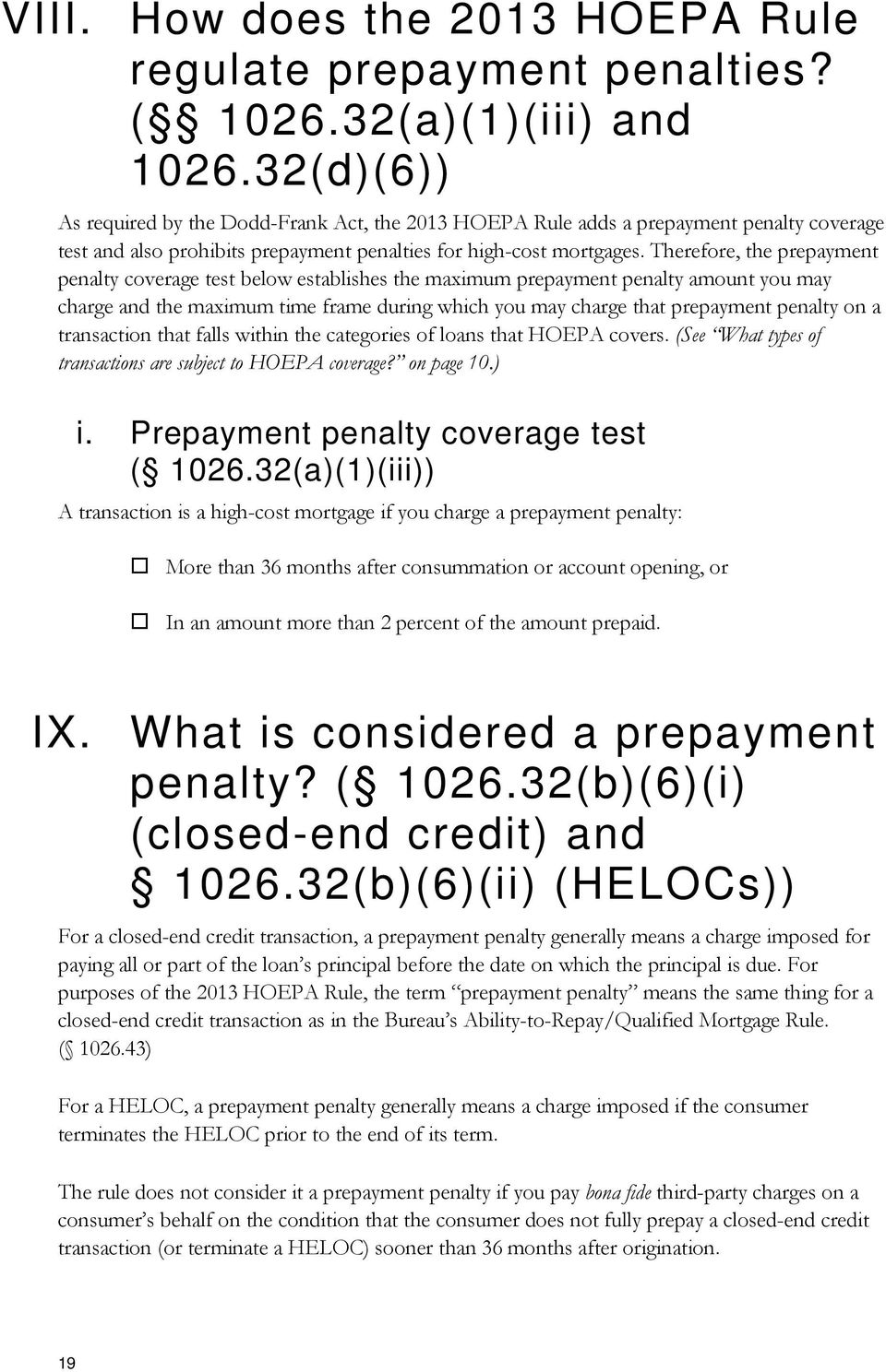 Therefore, the prepayment penalty coverage test below establishes the maximum prepayment penalty amount you may charge and the maximum time frame during which you may charge that prepayment penalty
