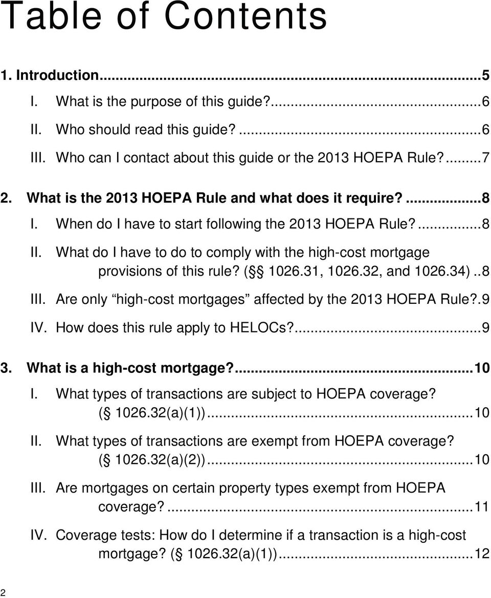 What do I have to do to comply with the high-cost mortgage provisions of this rule? ( 1026.31, 1026.32, and 1026.34).. 8 III. Are only high-cost mortgages affected by the 2013 HOEPA Rule?. 9 IV.