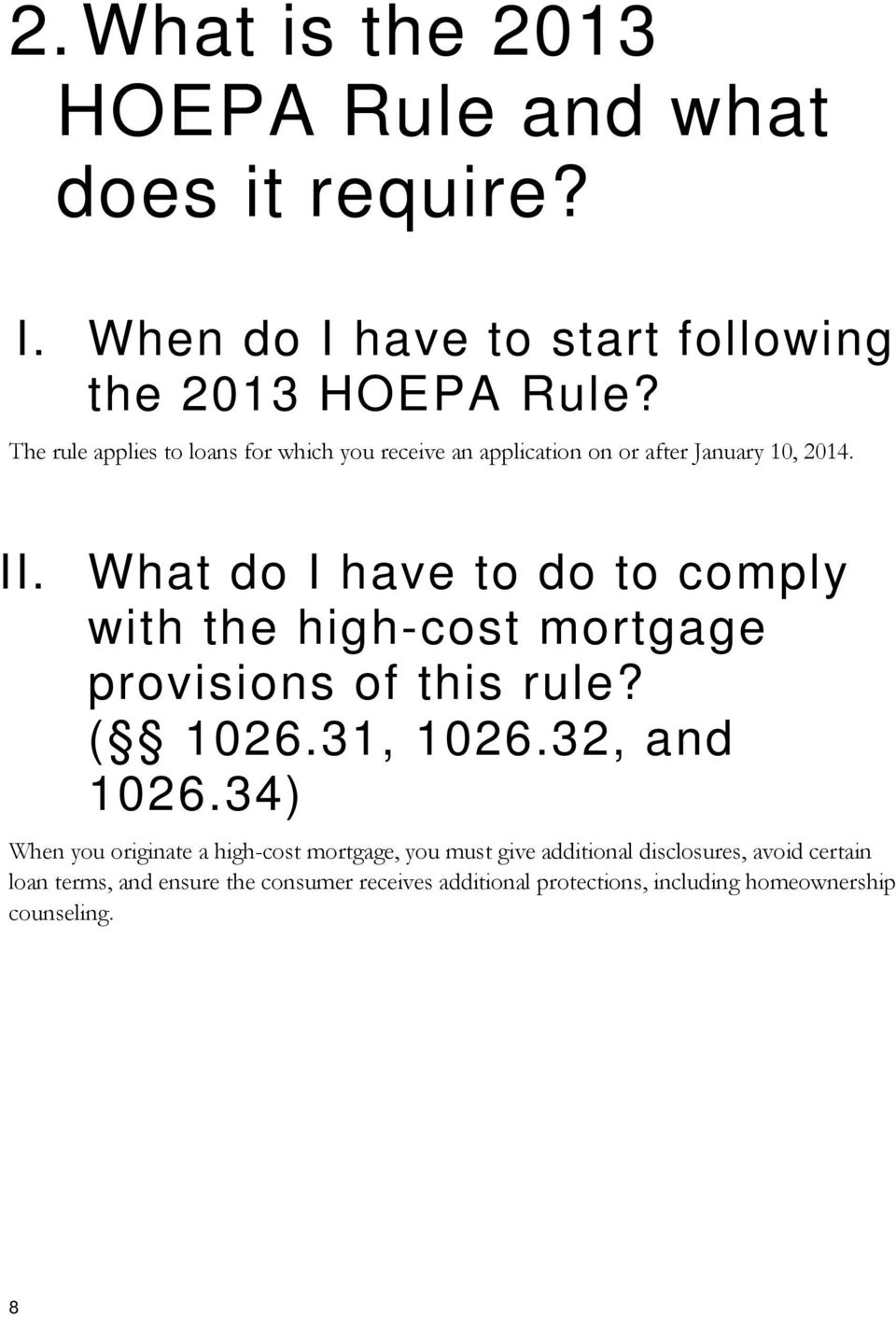What do I have to do to comply with the high-cost mortgage provisions of this rule? ( 1026.31, 1026.32, and 1026.