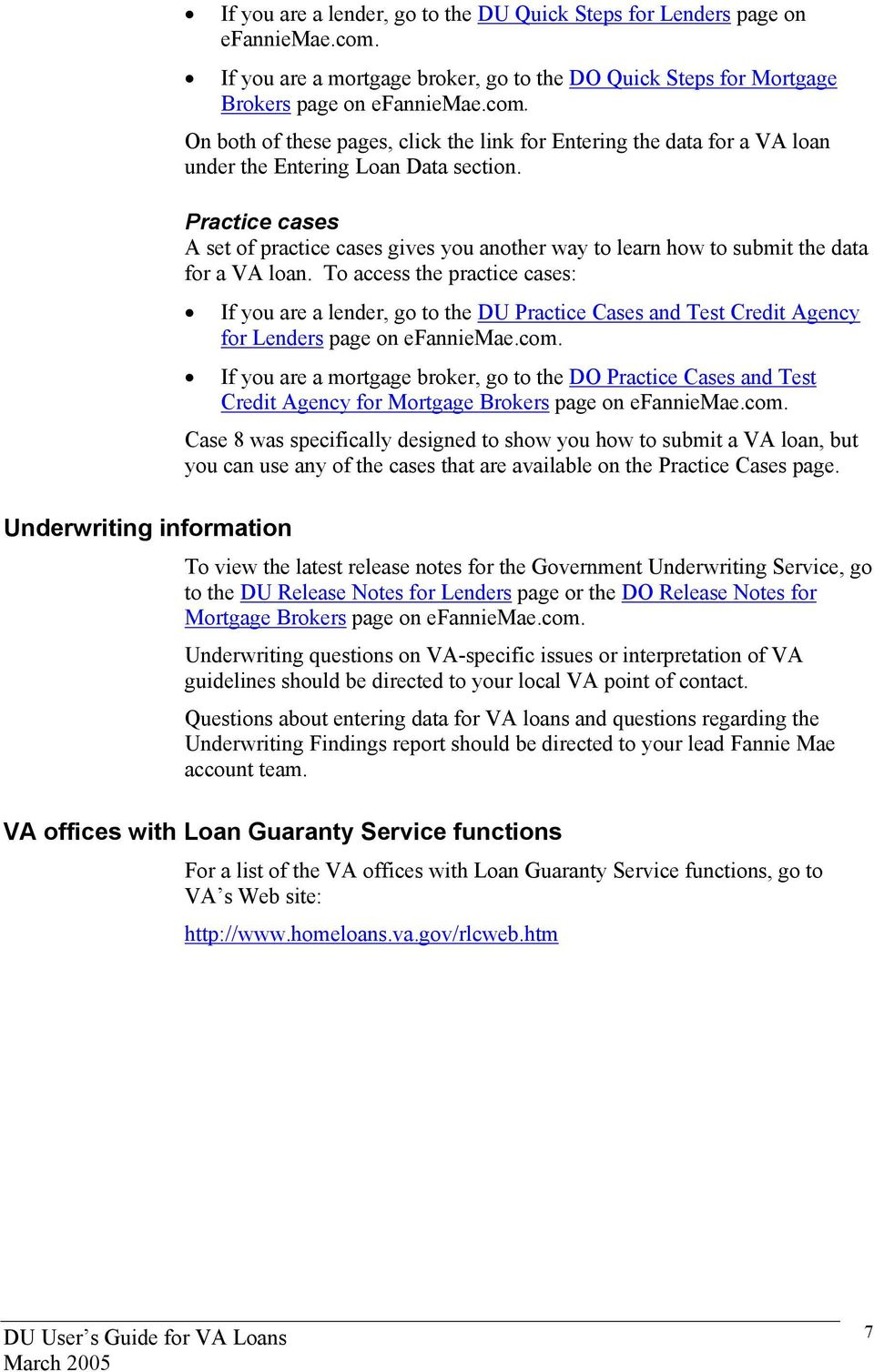 On both of these pages, click the link for Entering the data for a VA loan under the Entering Loan Data section.