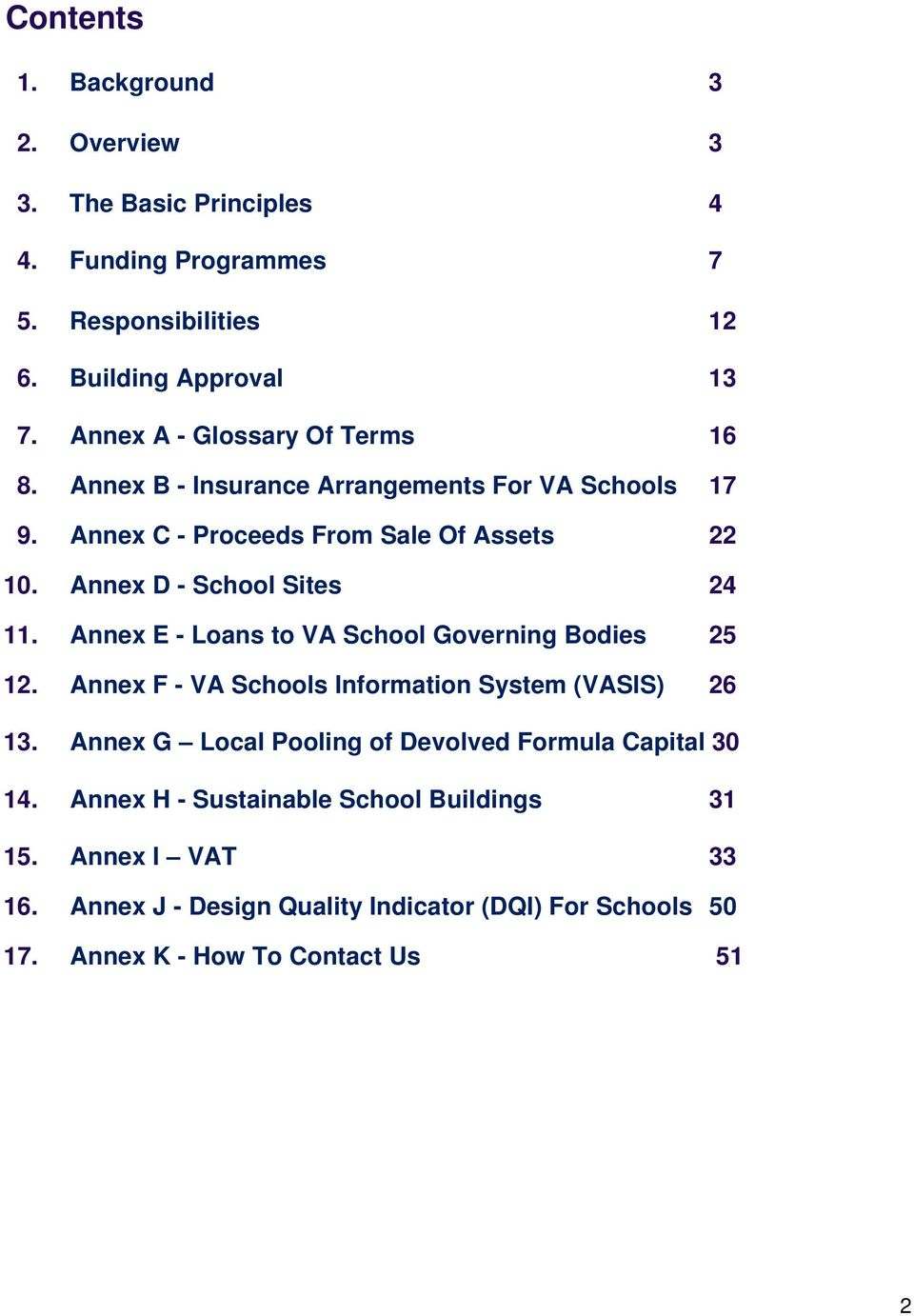 Annex D - School Sites 24 11. Annex E - Loans to VA School Governing Bodies 25 12. Annex F - VA Schools Information System (VASIS) 26 13.