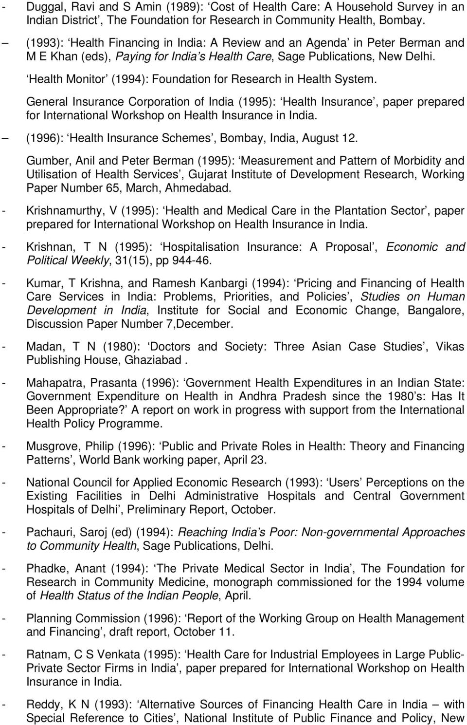 Health Monitor (1994): Foundation for Research in Health System.
