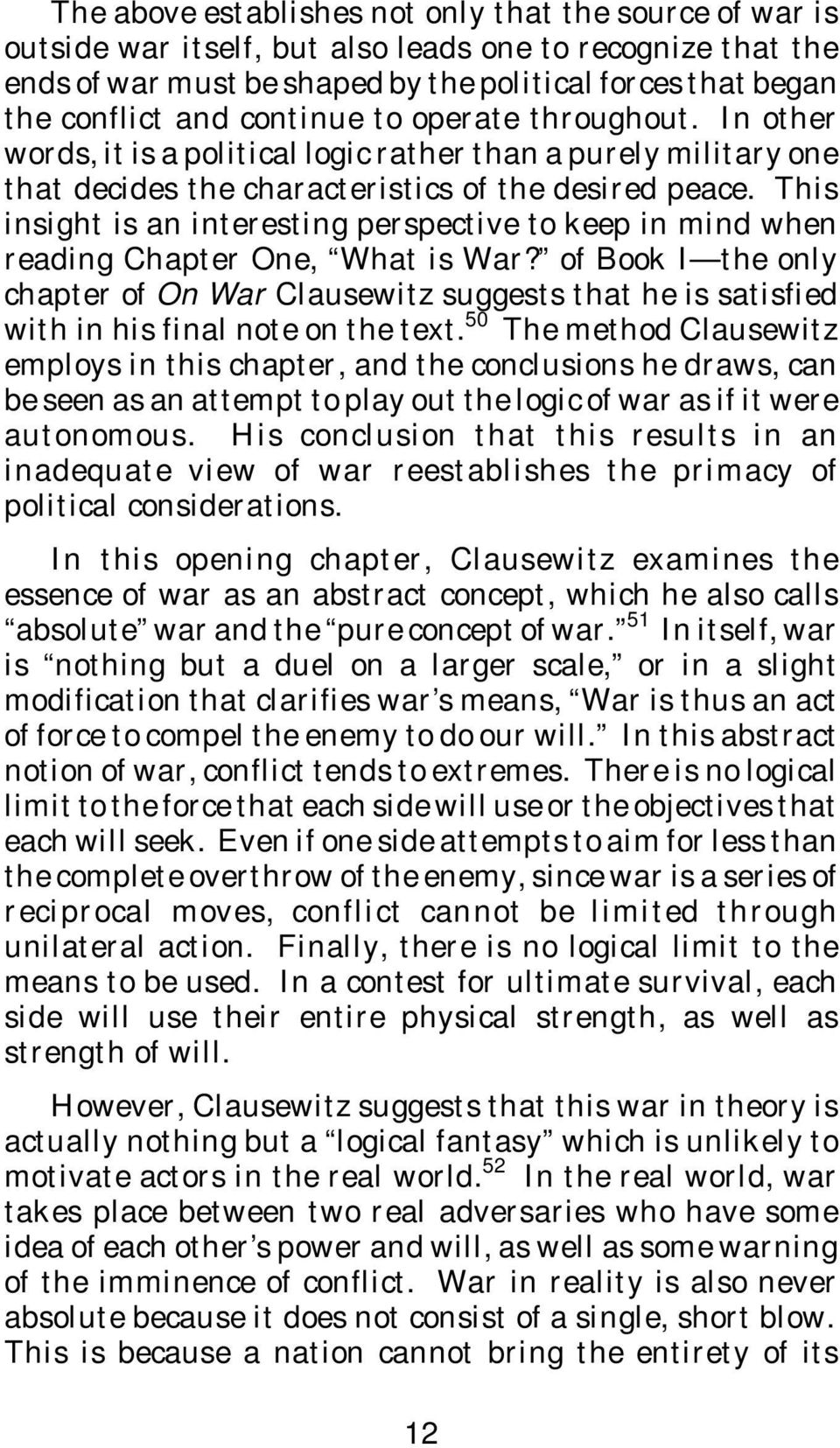 This insight is an interesting perspective to keep in mind when reading Chapter One, What is War?