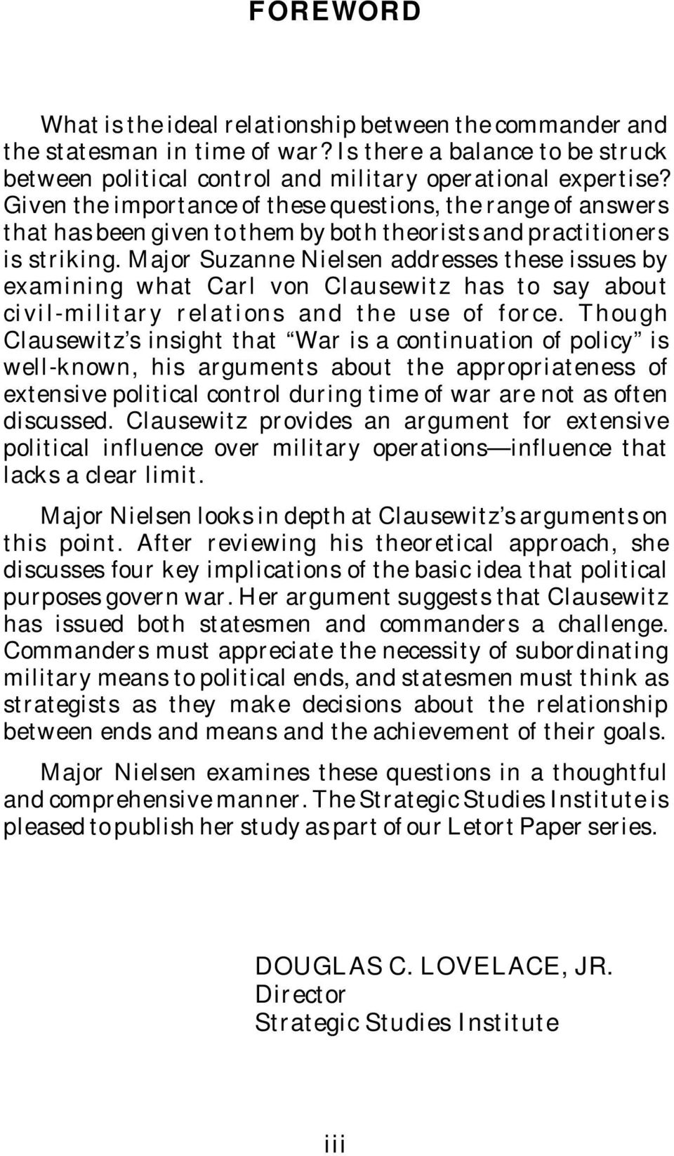 Major Suzanne Nielsen addresses these issues by examining what Carl von Clausewitz has to say about civil-military relations and the use of force.