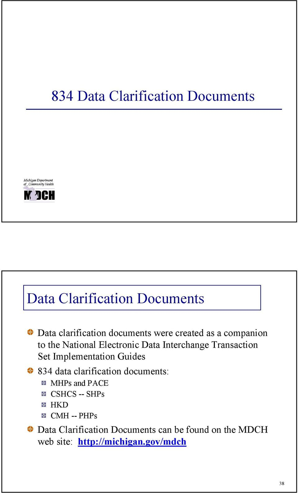 Implementation Guides 834 data clarification documents: MHPs and PACE CSHCS -- SHPs HKD CMH
