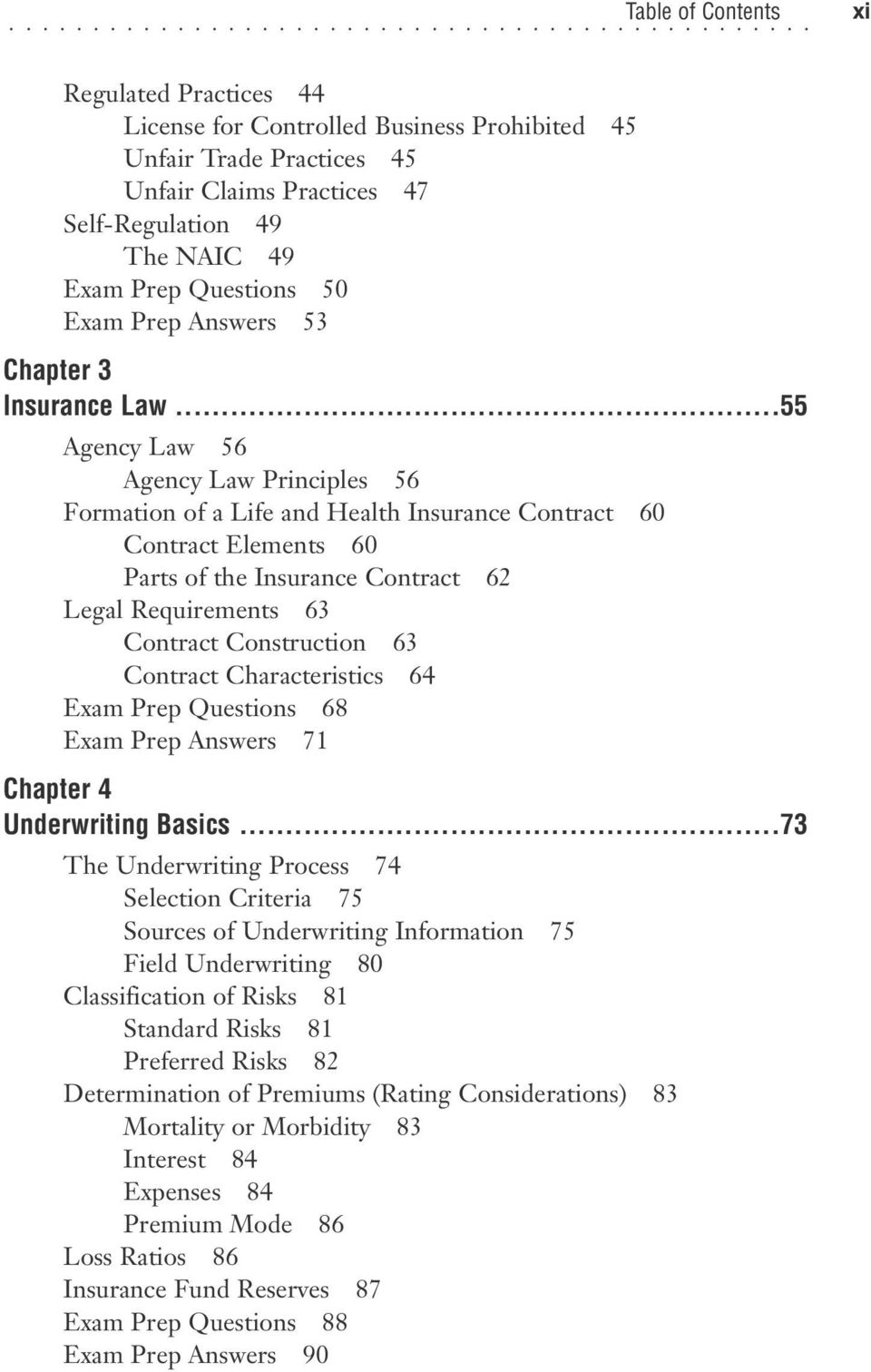 ..55 Agency Law 56 Agency Law Principles 56 Formation of a Life and Health Insurance Contract 60 Contract Elements 60 Parts of the Insurance Contract 62 Legal Requirements 63 Contract Construction 63