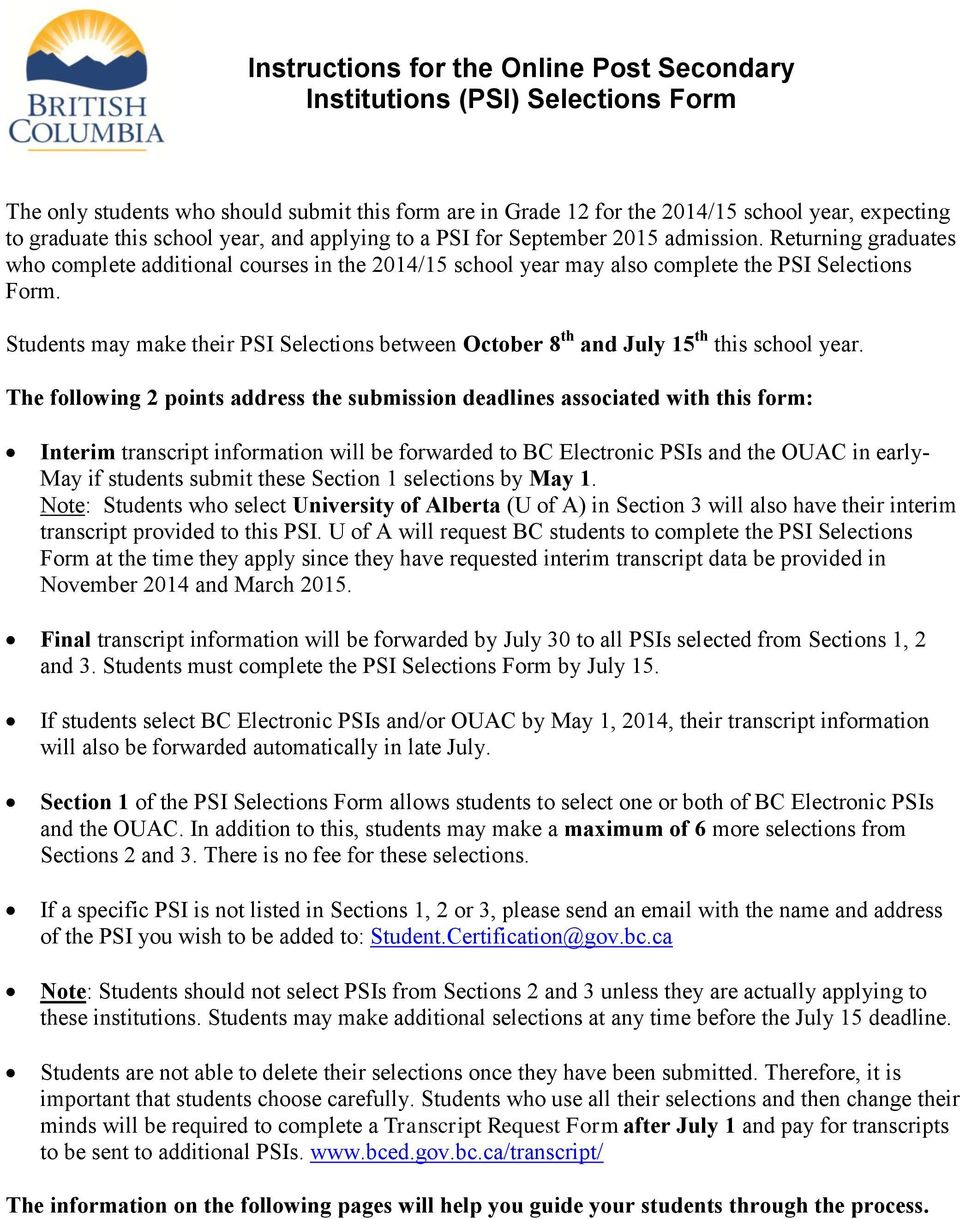 Students may make their PSI Selections between October 8 th and July 15 th this school year.