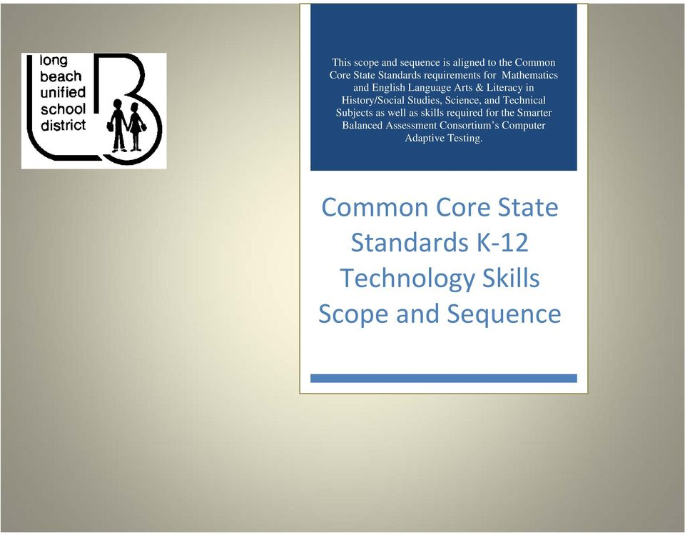 Technical Subjects as well as skills required for the Smarter Balanced Assessment
