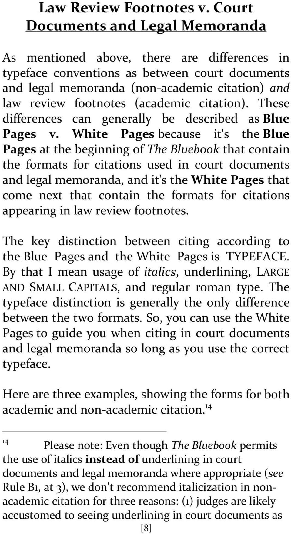 (academic citation). These differences can generally be described as Blue Pages v.