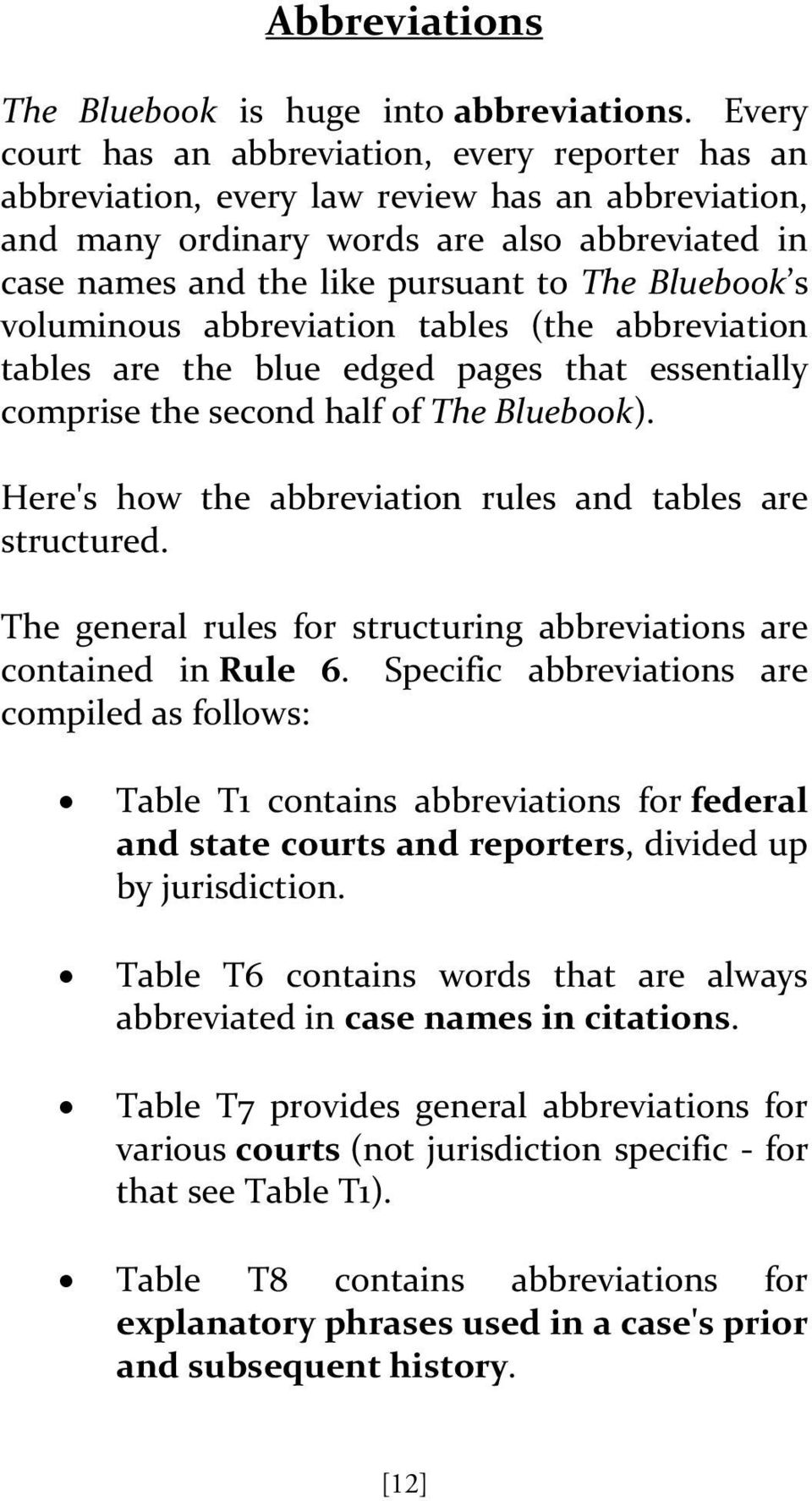 Bluebook s voluminous abbreviation tables (the abbreviation tables are the blue edged pages that essentially comprise the second half of The Bluebook).