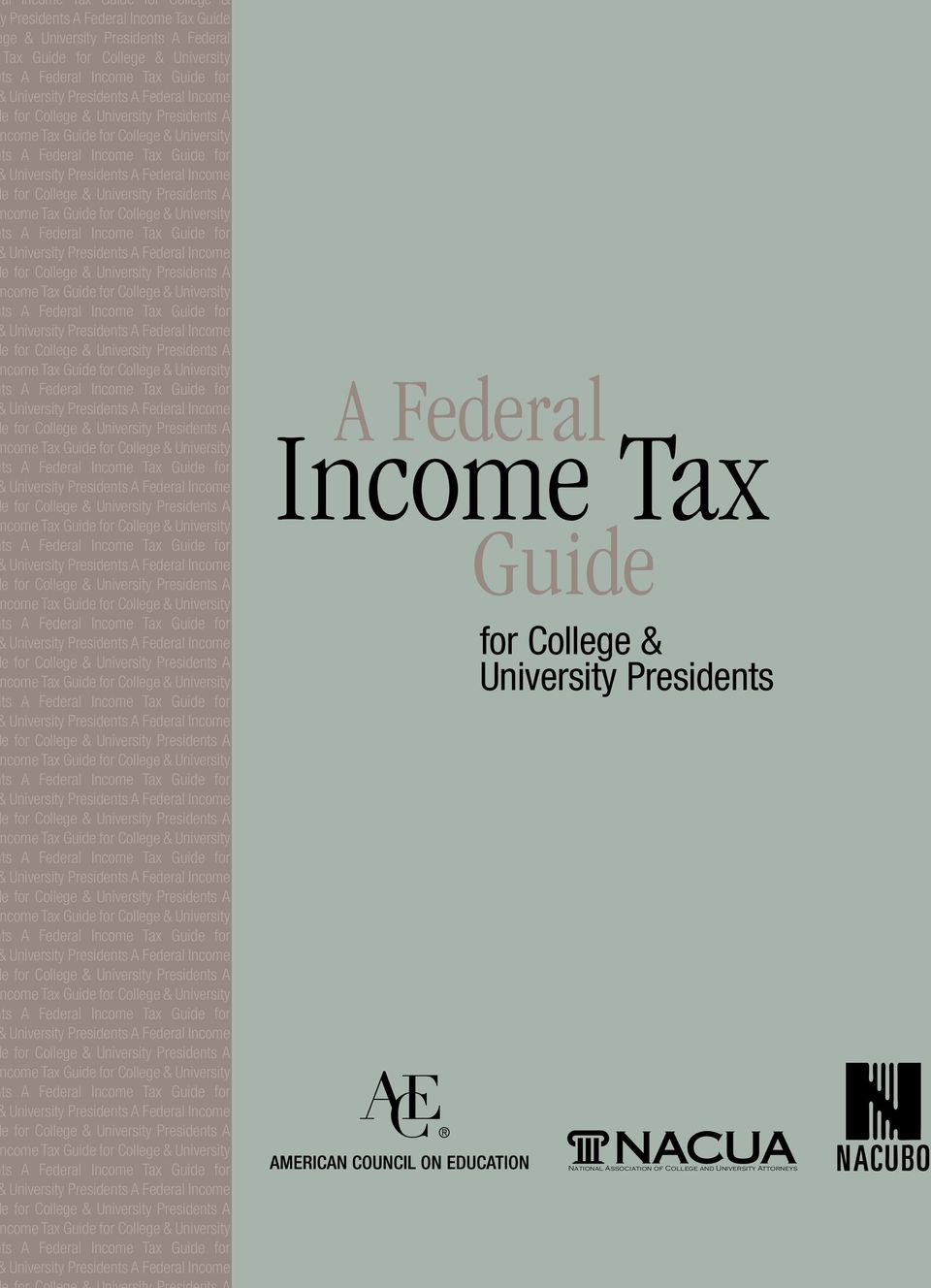 University Presidents A come Tax Guide for College & University ts A Federal Income Tax Guide for University  University Presidents A come Tax Guide for College & University ts A Federal Income Tax