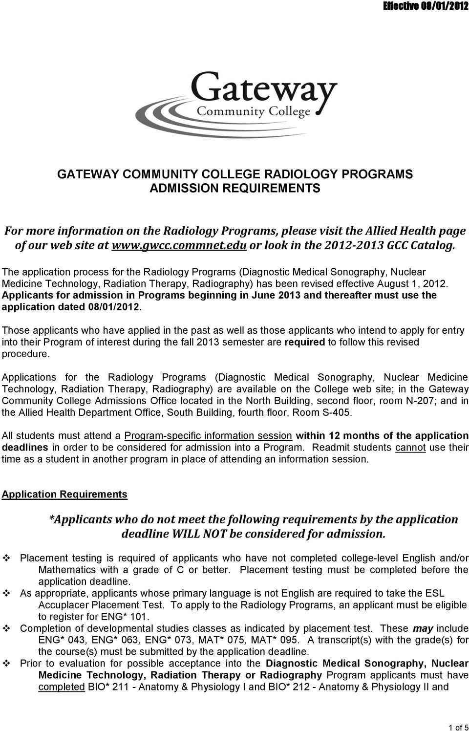 The application process for the Radiology Programs (Diagnostic Medical Sonography, Nuclear Medicine Technology, Radiation Therapy, Radiography) has been revised effective August 1, 2012.