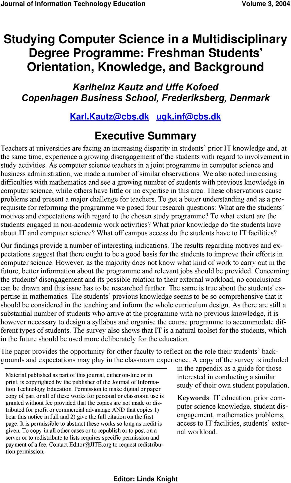dk Executive Summary Teachers at universities are facing an increasing disparity in students prior IT knowledge and, at the same time, experience a growing disengagement of the students with regard