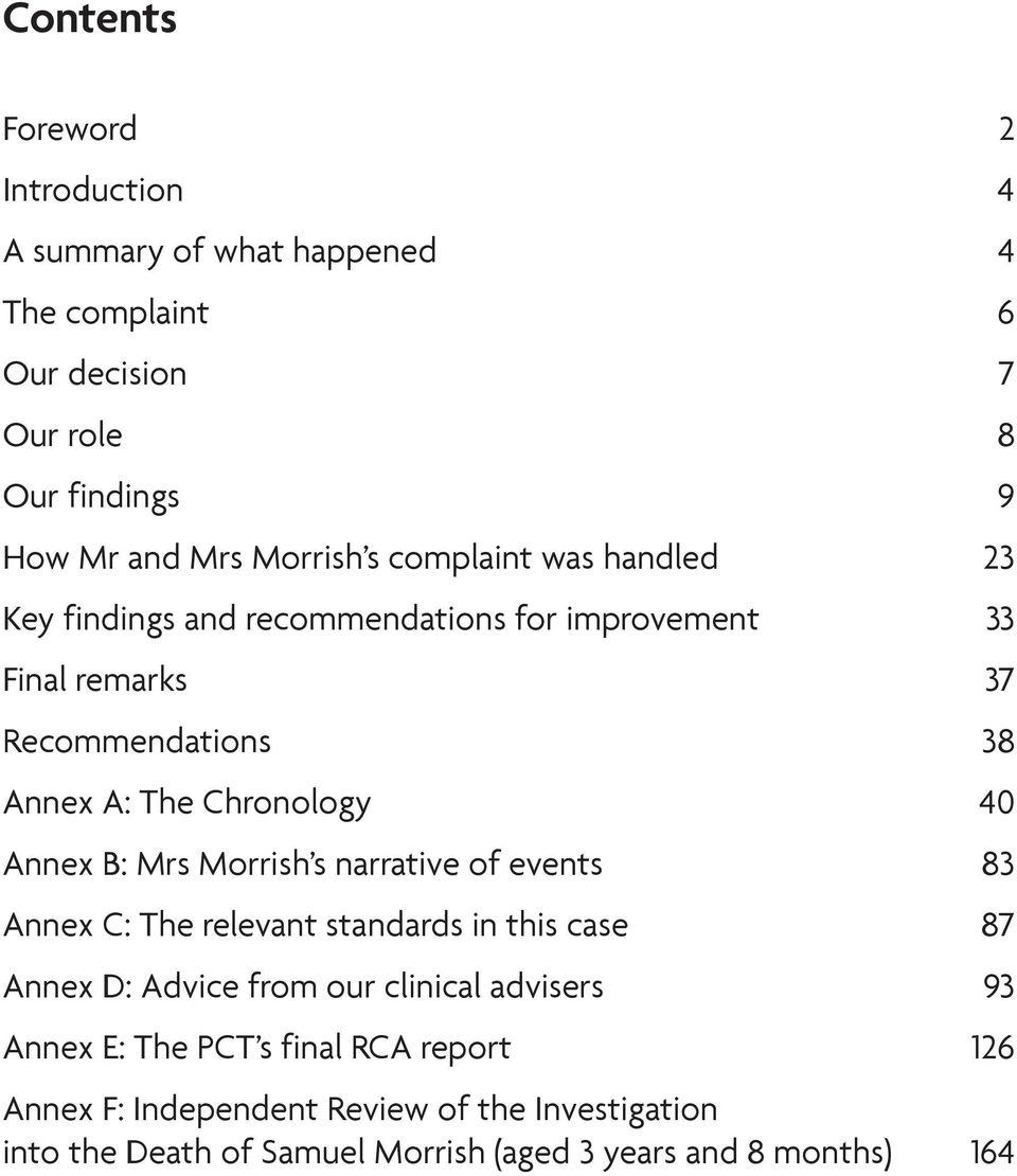 Annex B: Mrs Morrish s narrative of events 83 Annex C: The relevant standards in this case 87 Annex D: Advice from our clinical advisers 93