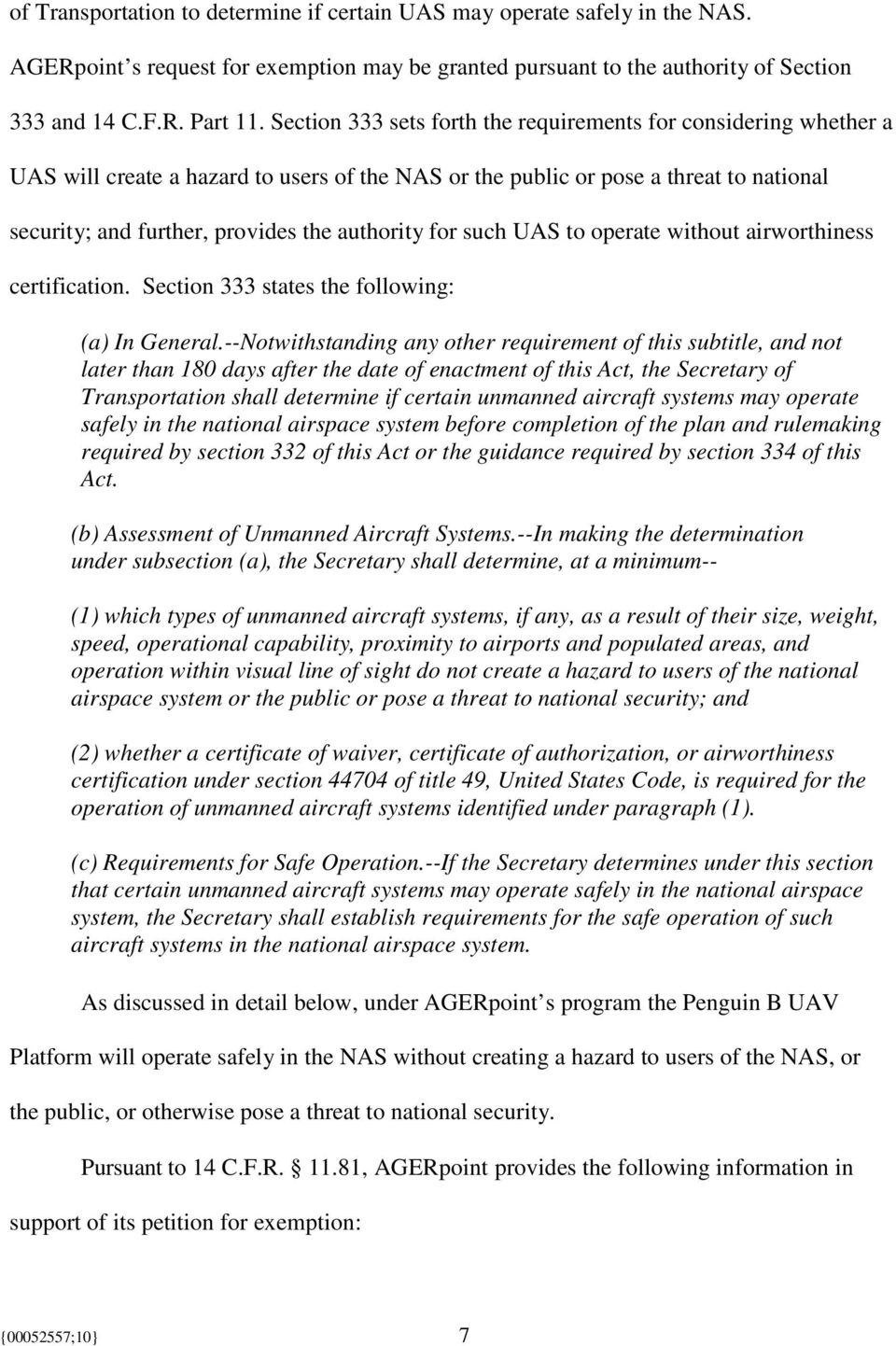 for such UAS to operate without airworthiness certification. Section 333 states the following: (a) In General.