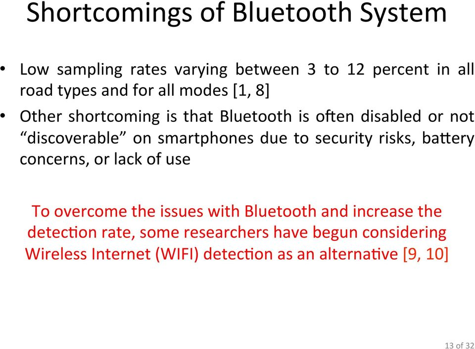 security risks, bauery concerns, or lack of use To overcome the issues with Bluetooth and increase the detec-on