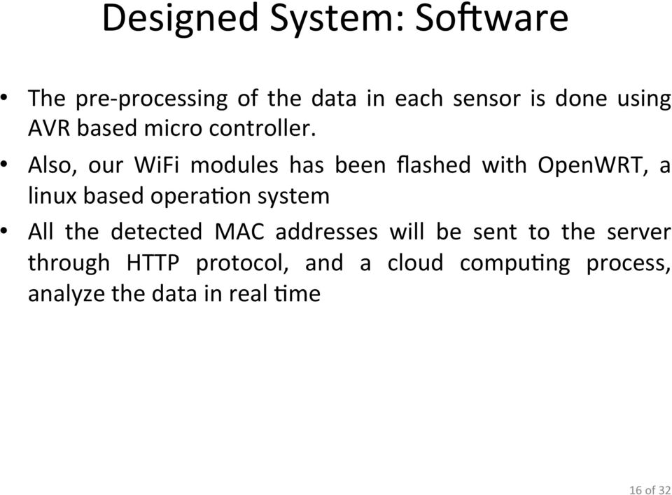 Also, our WiFi modules has been flashed with OpenWRT, a linux based opera-on system