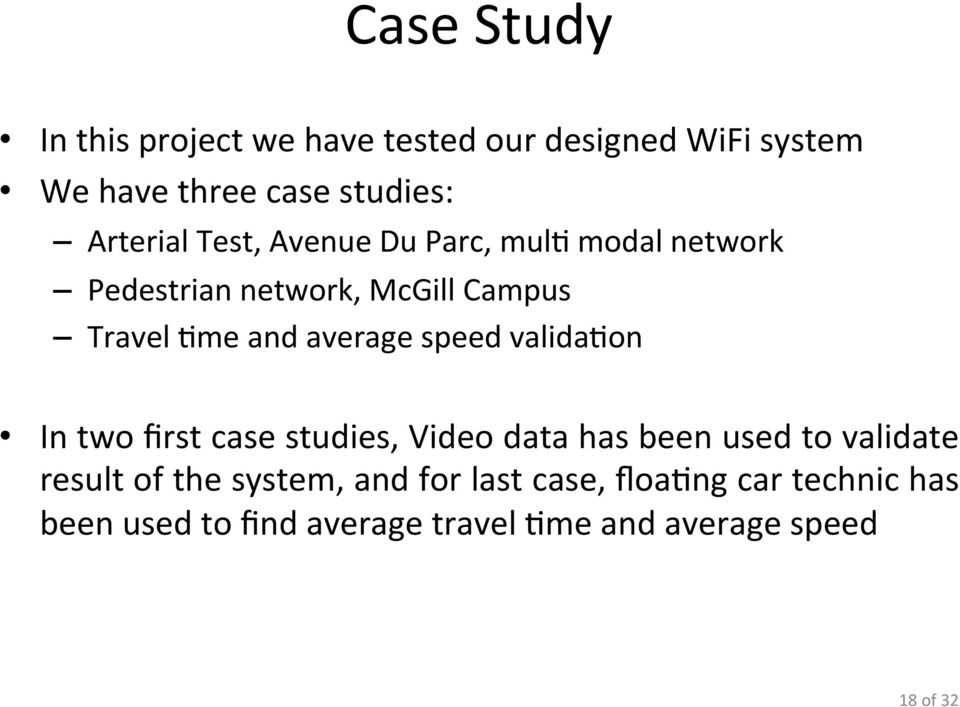 average speed valida-on In two first case studies, Video data has been used to validate result of the