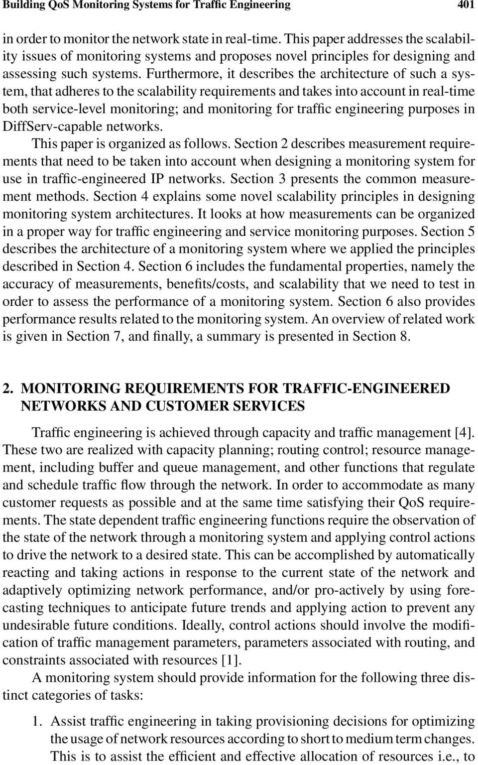 Furthermore, it describes the architecture of such a system, that adheres to the scalability requirements and takes into account in real-time both service-level monitoring; and monitoring for traffic
