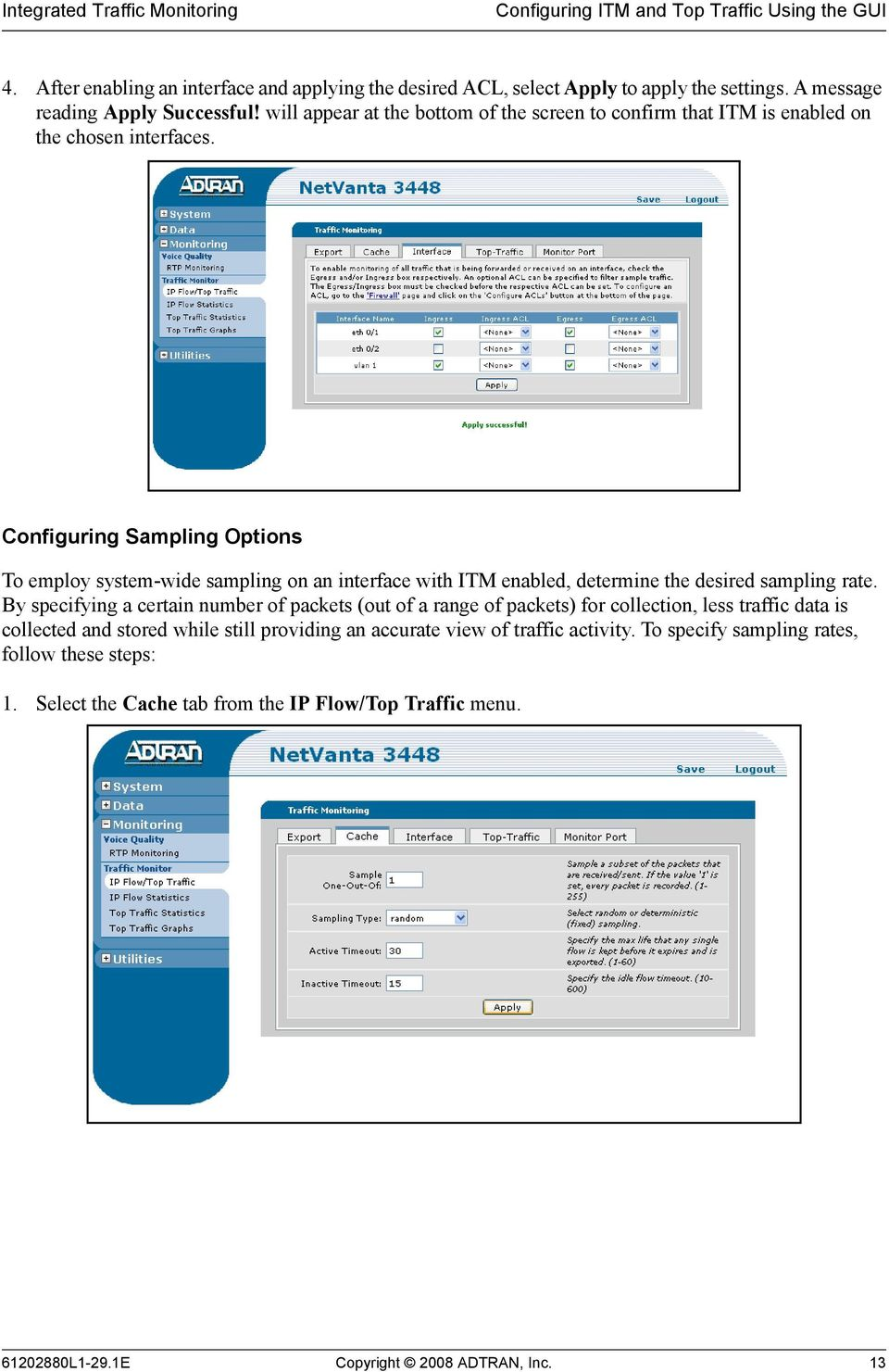 Configuring Sampling Options To employ system-wide sampling on an interface with ITM enabled, determine the desired sampling rate.