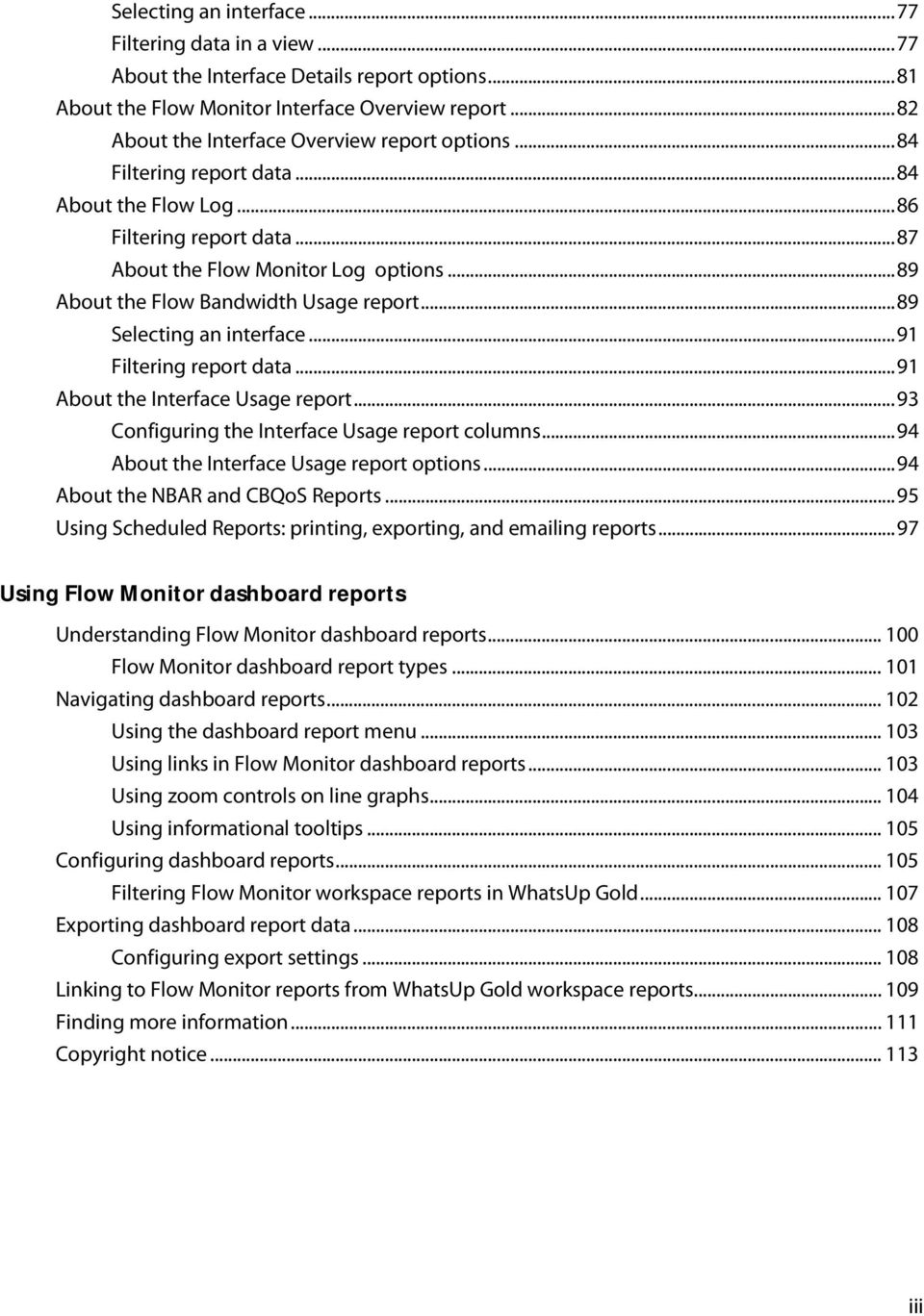 .. 89 About the Flow Bandwidth Usage report... 89 Selecting an interface... 91 Filtering report data... 91 About the Interface Usage report... 93 Configuring the Interface Usage report columns.
