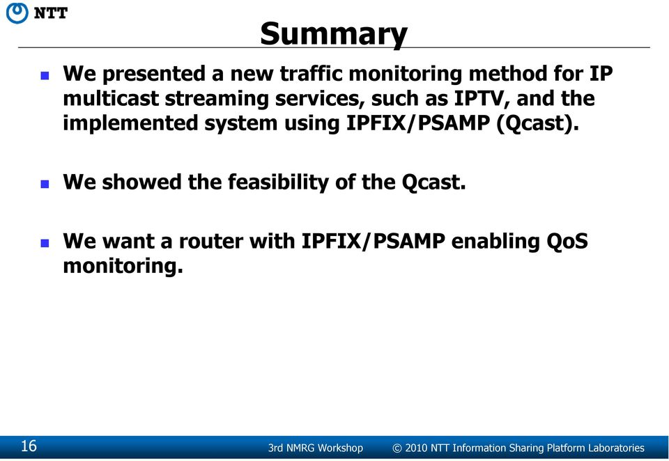 We showed the feasibility of the Qcast.