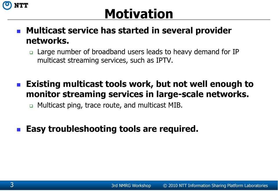 Existing multicast tools work, but not well enough to monitor streaming services in large-scale networks.