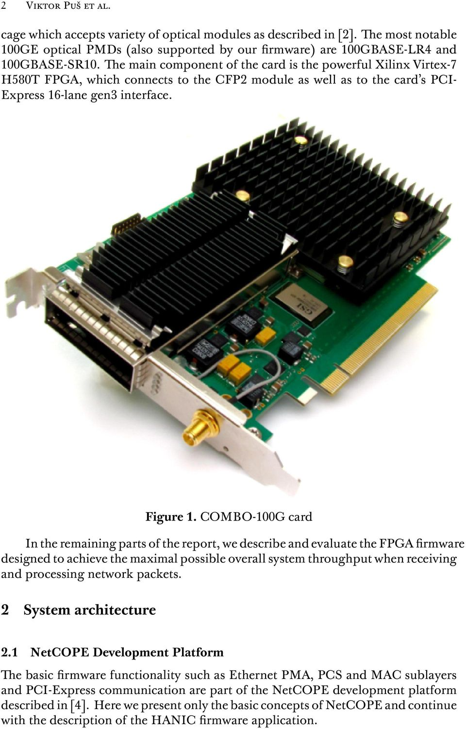 COMBO-100G card In the remaining parts of the report, we describe and evaluate the FPGA firmware designed to achieve the maximal possible overall system throughput when receiving and processing